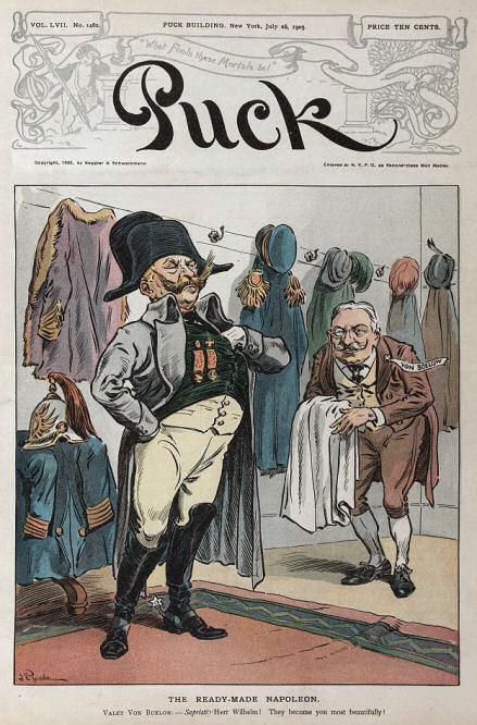 The Ready-Made Napoleon. Bülow: Sapristi, Herr Wilhelm! They become you most beautifully! Puck New York, Juli 26, 1905