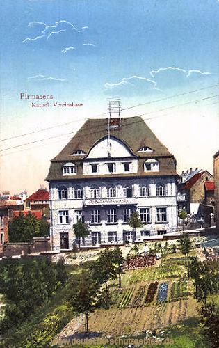 Pirmasens, Katholisches Vereinshaus