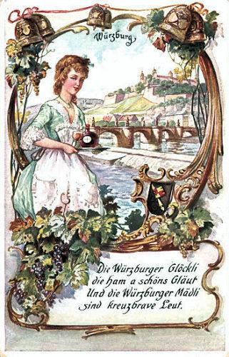 Die Würzburger Glöckli die ham a schöns Gläut und die Würzburger Mädli sind kreuzbrave Leut.