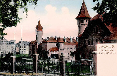 Plauen i. V., Kaserne des 10. Inf.-Rgt. No. 134