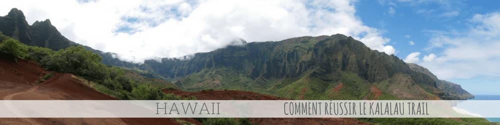 4 mois Etats Unis Canada Comment résussir le Kalalau trail