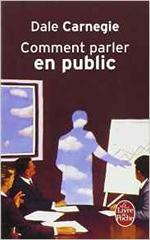 Livres confiance en soi - estime de soi - amour de soi - vie sociale : Comment parler en public de Dale Carnegie, sélectionné par Dev-Perso, le site informel de développement personnel