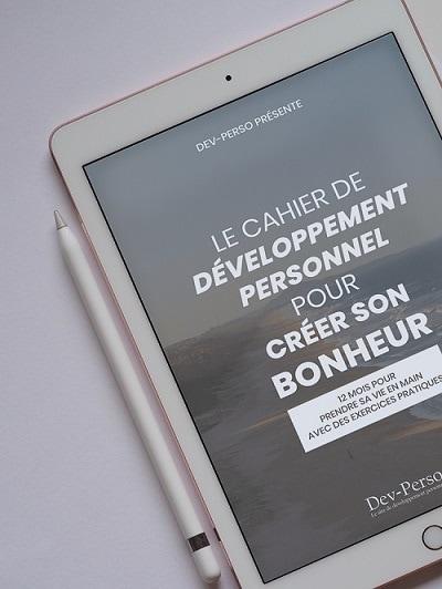 Le cahier de développement personnel pour créer son bonheur - format numérique