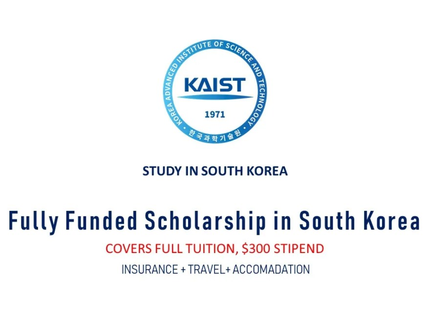 Fully Funded Scholarship in South Korea, KAIST for International Students