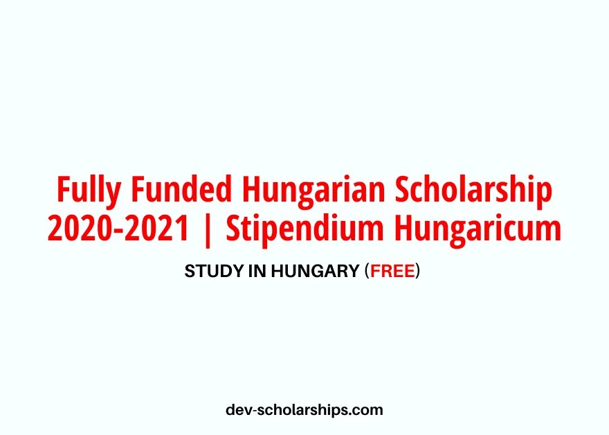 Fully Funded Hungarian Scholarship 2020-2021 | Stipendium Hungaricum
