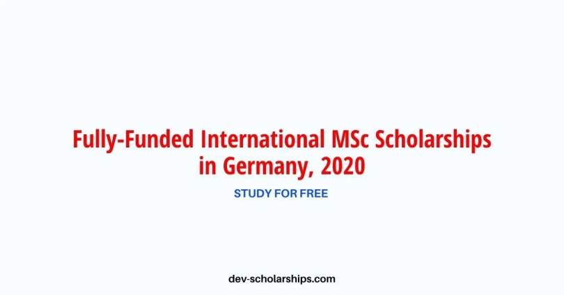 Fully-Funded International MSc Scholarships in Germany, 2020