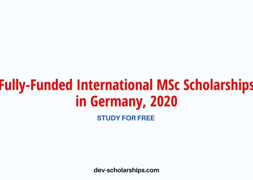 Fully-Funded International MSc Scholarships in Germany, 2020