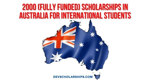 2000 (Fully Funded) Scholarships in Australia for International Students