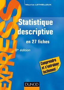 Statistique descriptive - 8e éd. : en 27 fiches