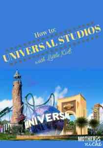 How to Universal Studios with Little Kids: Plan your vacation now!