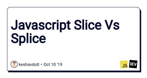Javascript Slice Vs Splice - DEV Community