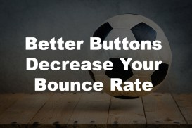 decrease bounce rate with awesome buttons