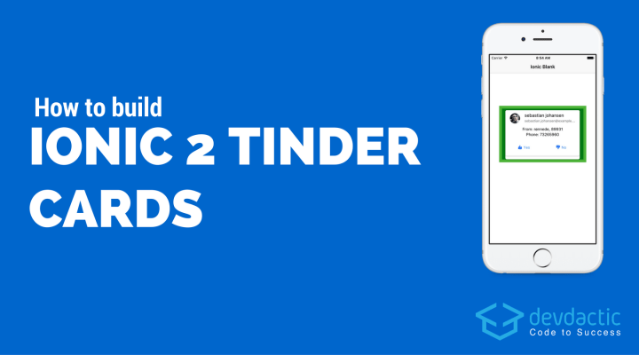 How To Build Ionic Tinder Cards Using Angular 2 Swing