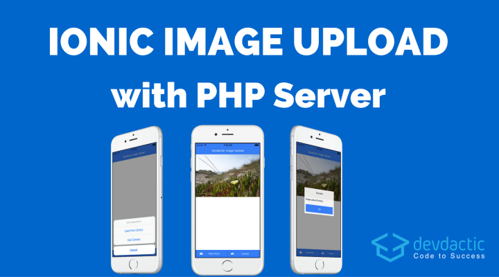 Building Ionic Image Upload With PHP Server - Devdactic