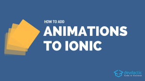How to Add Ionic Animations Using Angular (2 Different Ways!)