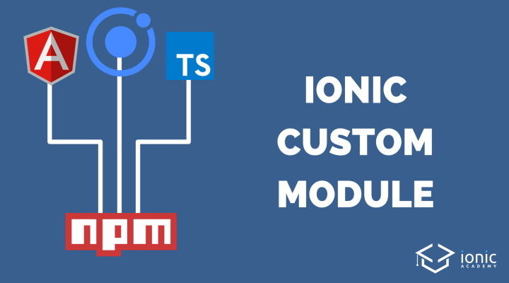 How to Publish a Custom Ionic Module With NPM - Devdactic