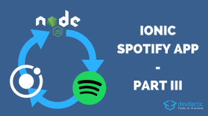 Building an Ionic Spotify App – Part 3: Native Spotify Integration