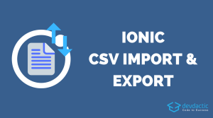 How to Import & Export CSV Data using Papa Parse with Ionic