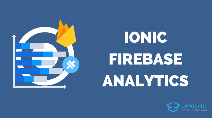 How to Use Firebase Analytics with Ionic