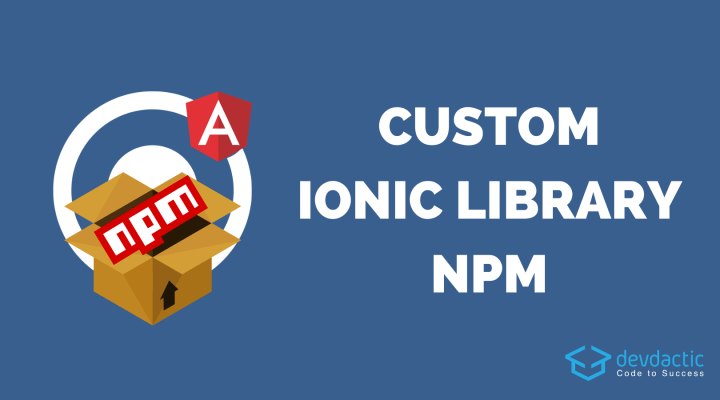 How to Build Your Own Ionic Library for NPM