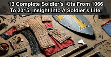 Here's what soldiers carried in battle from 1066 till today