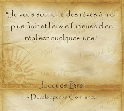 Citation de Jacques Brel sur la beauté de réaliser ses rêves