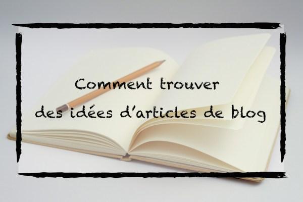 Comment trouver des idées d'articles de blog?