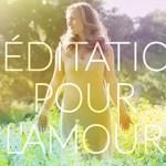 Méditation pour l'amour (audio)