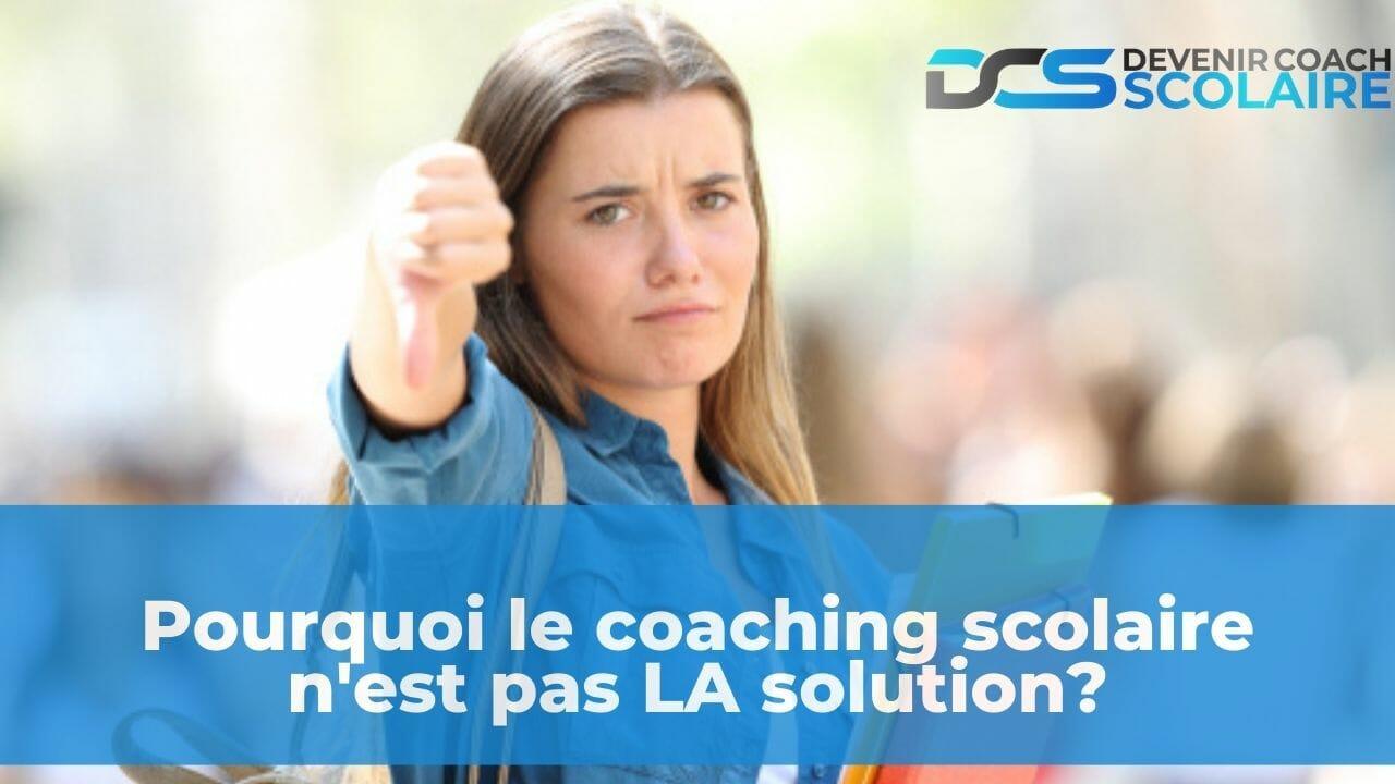 Pourquoi le coaching scolaire n'est pas LA solution ?