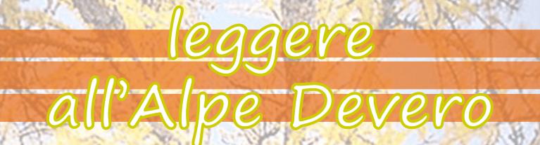 """Read more about the article Rassegna """"Leggere all'Alpe Devero"""""""