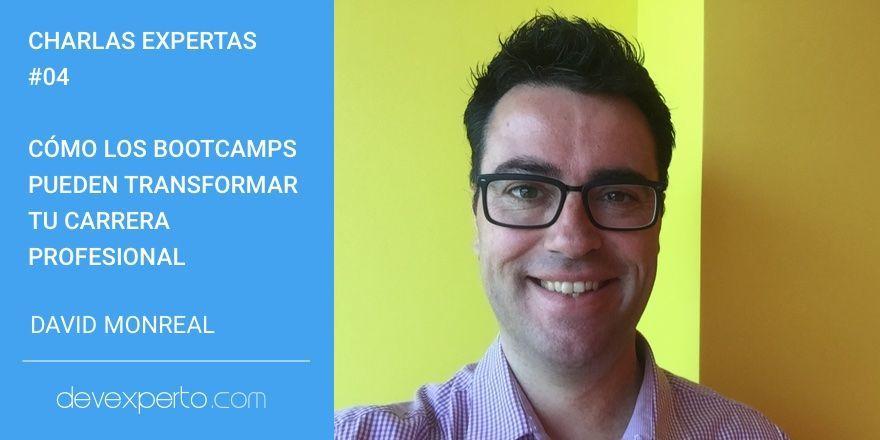 Charlas Expertas #04: Cómo los bootcamps pueden transformar tu carrera profesional, con David Monreal
