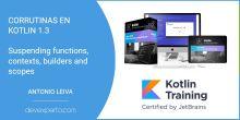 Corrutinas en Kotlin 1.3: funciones de suspensión, contexts, builders y scopes