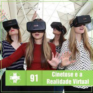 Vitrine MeiaLuaCast sobre Cinetose e Realidade Virtual