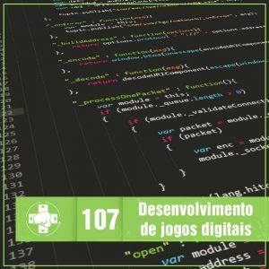 Vitrine MeiaLuaCast 107 sobre desenvolvimento de jogos digitais