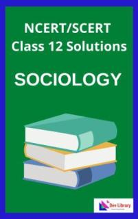 Class 12 Sociology Solutions