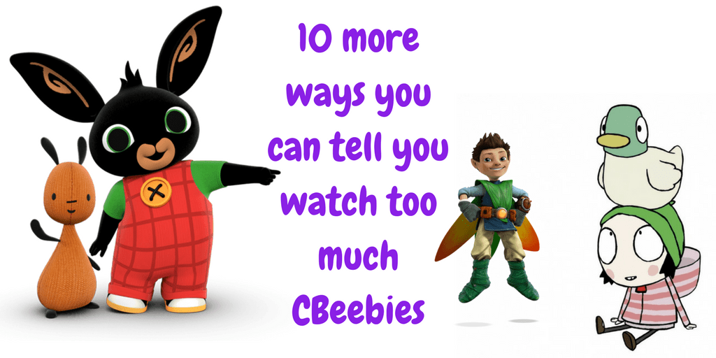 10 more ways you can tell you watch too much CBeebies
