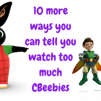 10 More Ways You Can Tell You've Watched Too Much Cbeebies