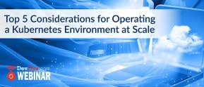 Top 5 Considerations for Operating a Kubernetes Environment at Scale