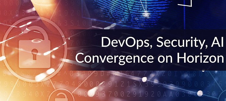 DevOps, Security, AI Convergence on Horizon
