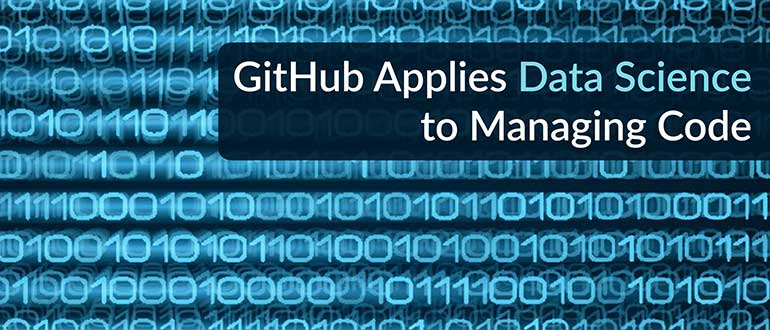 GitHub Applies Data Science to Managing Code
