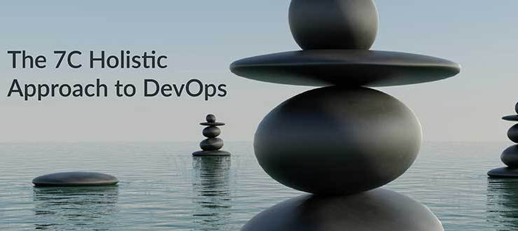 The 7C Holistic Approach to DevOps