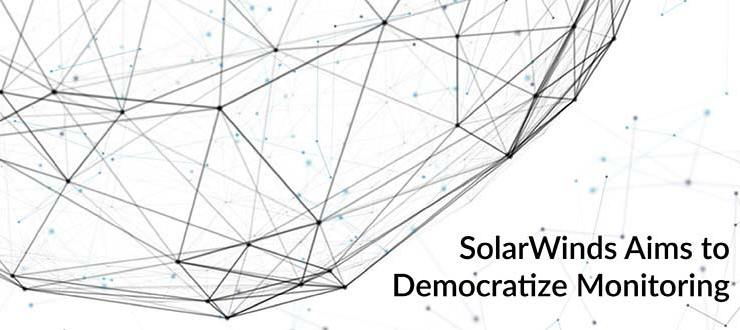 SolarWinds Aims to Democratize Monitoring