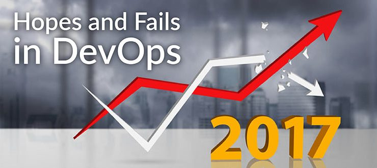 Hopes and Fails in DevOps 2017