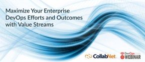 Maximize Your Enterprise DevOps Efforts and Outcomes with Value Streams