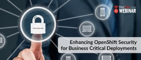Enhancing OpenShift Security for Business Critical Deployments