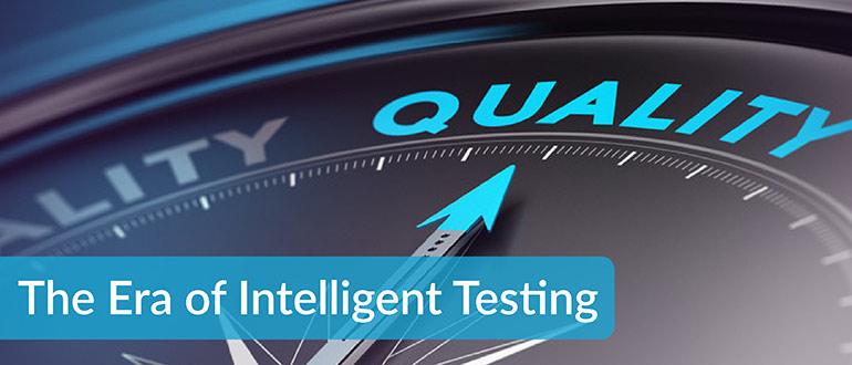 The Era of Intelligent Testing
