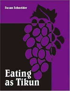Book: Eating as Tikkun by Susan Schneider
