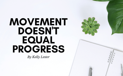 Movement Doesn't Equal Progress