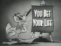 https://en.wikipedia.org/wiki/File:You_Bet_Your_Life_%28title_card_-_1955-60%29.jpg