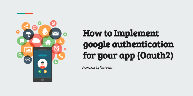How to Implement google authentication for your application (Oauth2)
